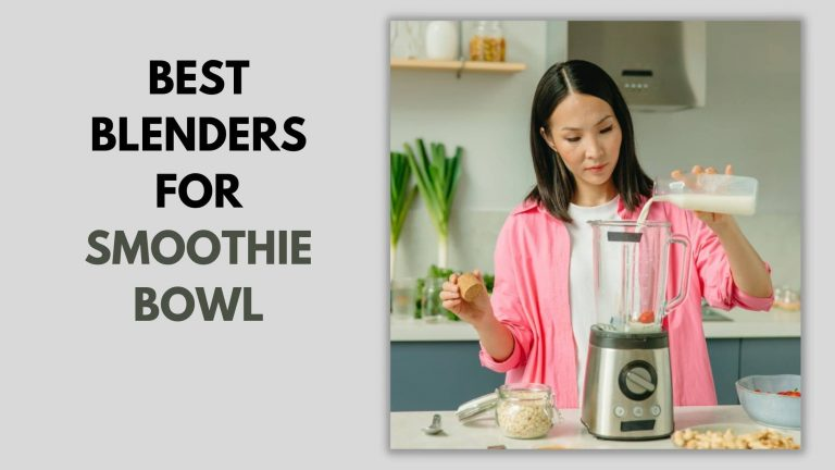 10 Best blenders for acai bowls